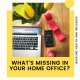 What's missing in your home office